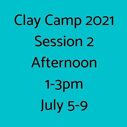 Clay Camp Session 2 Afternoon
