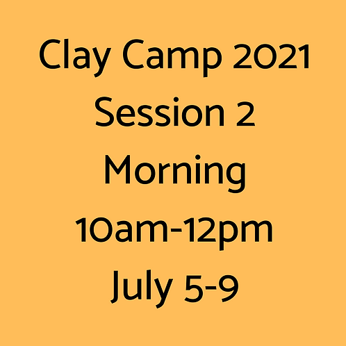 Clay Camp Session 2 Morning