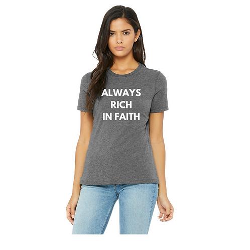 WOMEN - ALWAYS RICH IN FAITH TEE