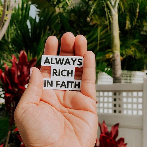 ALWAY RICH IN FAITH STICKER