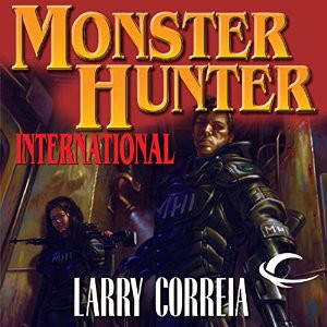 "Stuff I Like: Larry Correia's ""Monster Hunter International"""
