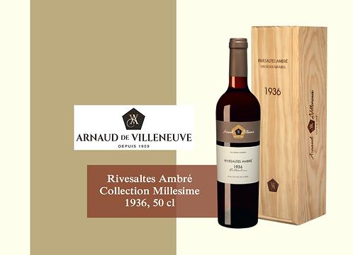 RIVESALTES AMBRÉ Millésime 1936 - 50CL Arnaud de Villeneuve