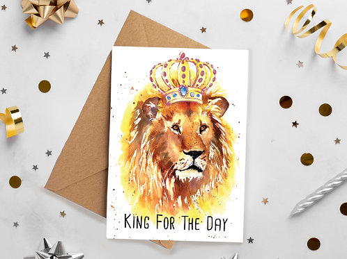 King for the day, Birthday, Congratulations, greetings card