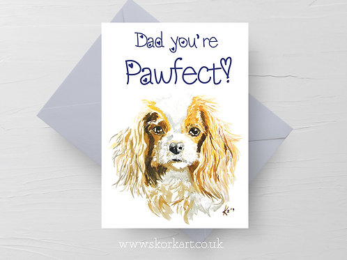 Dad you're Pawfect! King Charles Fathers Day Card #202013