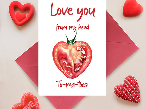 Love you from my head to-ma-toes, watercolour tomato, funny, love greetings card