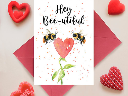Hey Bee-utiful, Valentines, Anniversary Greetings Card