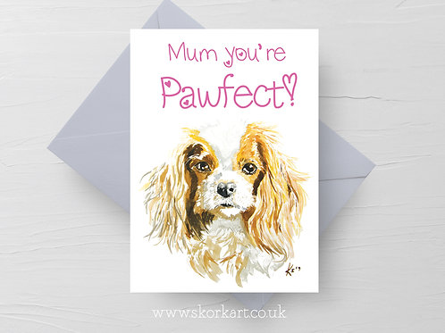 Mum you're Pawfect! King Charles Mothers Day Card #202014