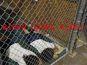 Biden Cages Kids at The U.S. Mexico Border