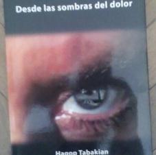 """""""Desde las sombras del dolor"""", Hagop Tabakian"""