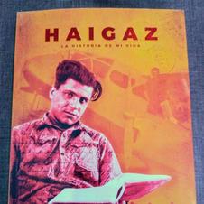 """""""Haigaz, la historia de mi vida"""", Haigaz Baghdasarian"""