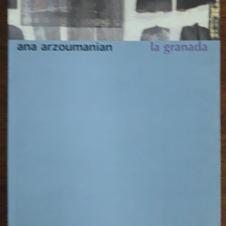 """""""La granada"""", Ana Arzoumanian"""