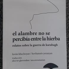 """""""El alambre no se percibía sobre la hierba"""", Levón Khechoyan / Hovhannés Yeranyan"""