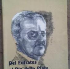 """""""Del Éufrates al Río de la Plata"""", Jorge Sarafian"""