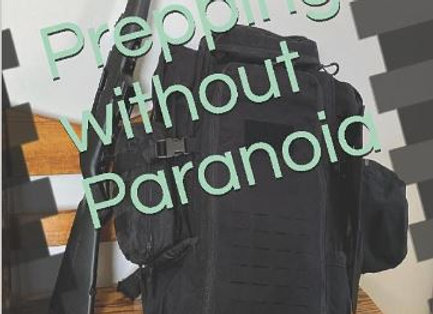 Prepping Without Paranoia