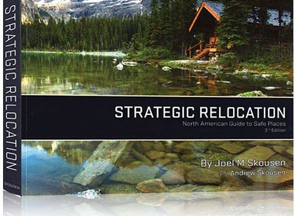 Strategic Relocation: North American Guide to Safe Places (NO LONGER IN PRINT)