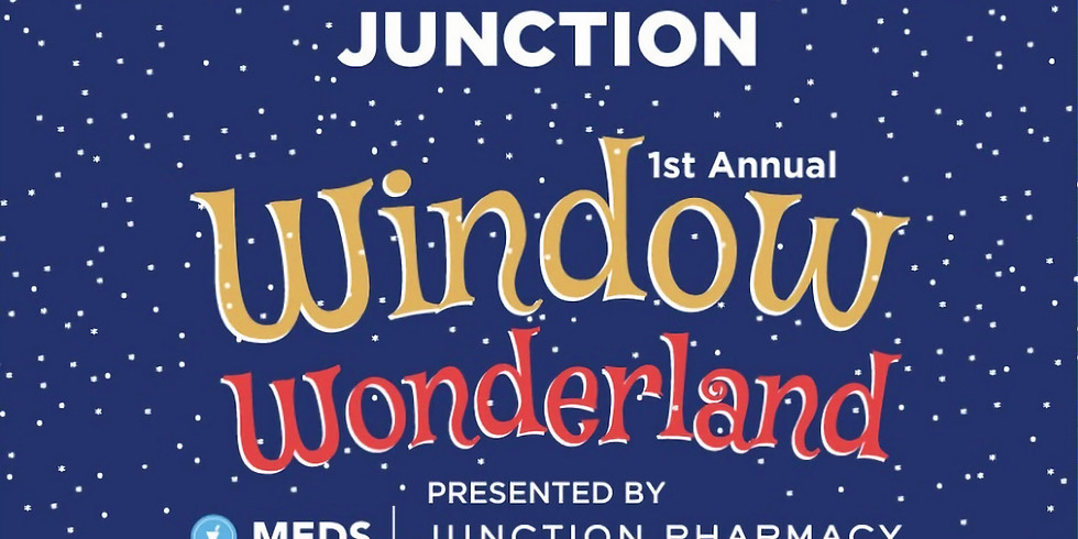Window Wonderland Brought to you by the Junction BIA