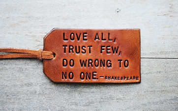 Love all, trust few, do wrong to no one 莎士比亞名言