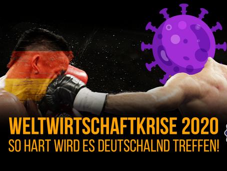 Weltwirtschaftskrise 2020 - So hart wird es Deutschland treffen!