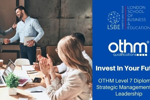 OTHM LEVEL 7 DIPLOMA IN STRATEGIC MANAGEMENT AND LEADERSHIP, 120 credits