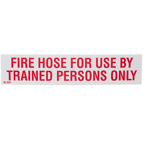 """Fire Hose for use by Trained Persons Only"""