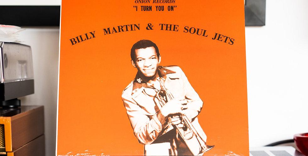 Billy Martin & The Soul Jets – I Turn You On (LP)