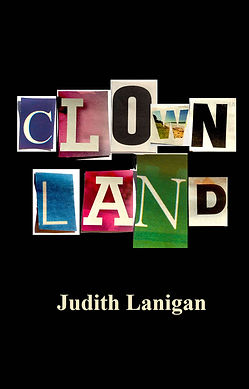 Clownland, clown, quest, happiness, Lanigan. circus
