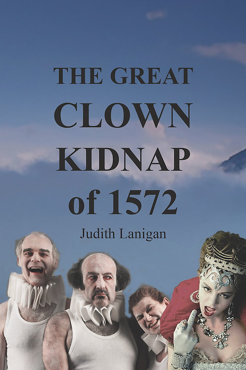 The Great Clown Kidnap of 1572 - a novella, ebook edition