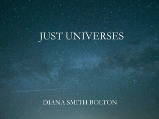 Adventure Memoir of an Independent Woman: Diana Smith Bolton and Just Universes