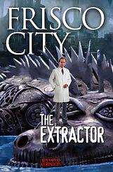 FriscoCity-TheExtractor.jpg
