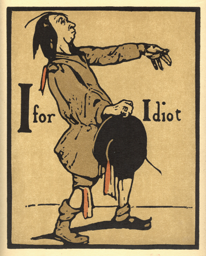 I is for Idiot