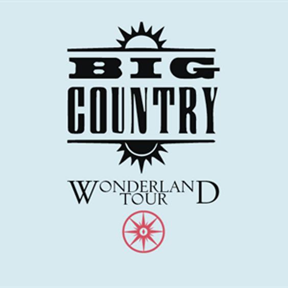 AGMP Presents BIG COUNTRY 'Wonderland'