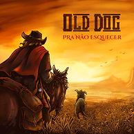 Old-Dog---Pra-nao-esquecer---2018_web-al