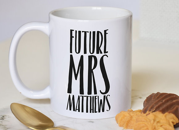 Future Mrs ... Bride to be Mug
