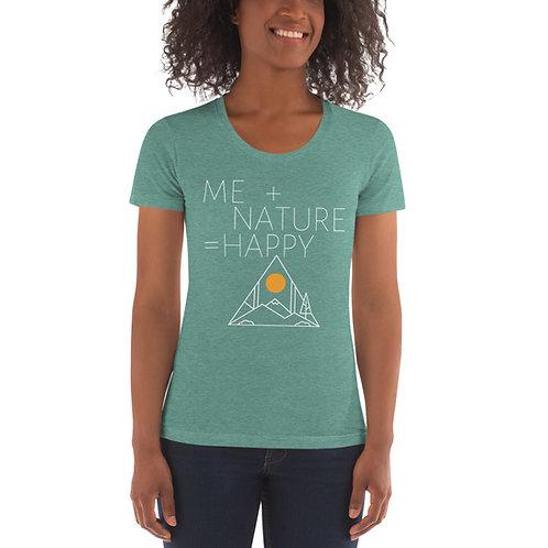Me + Nature = Happy  Women's Crew Neck T-shirt