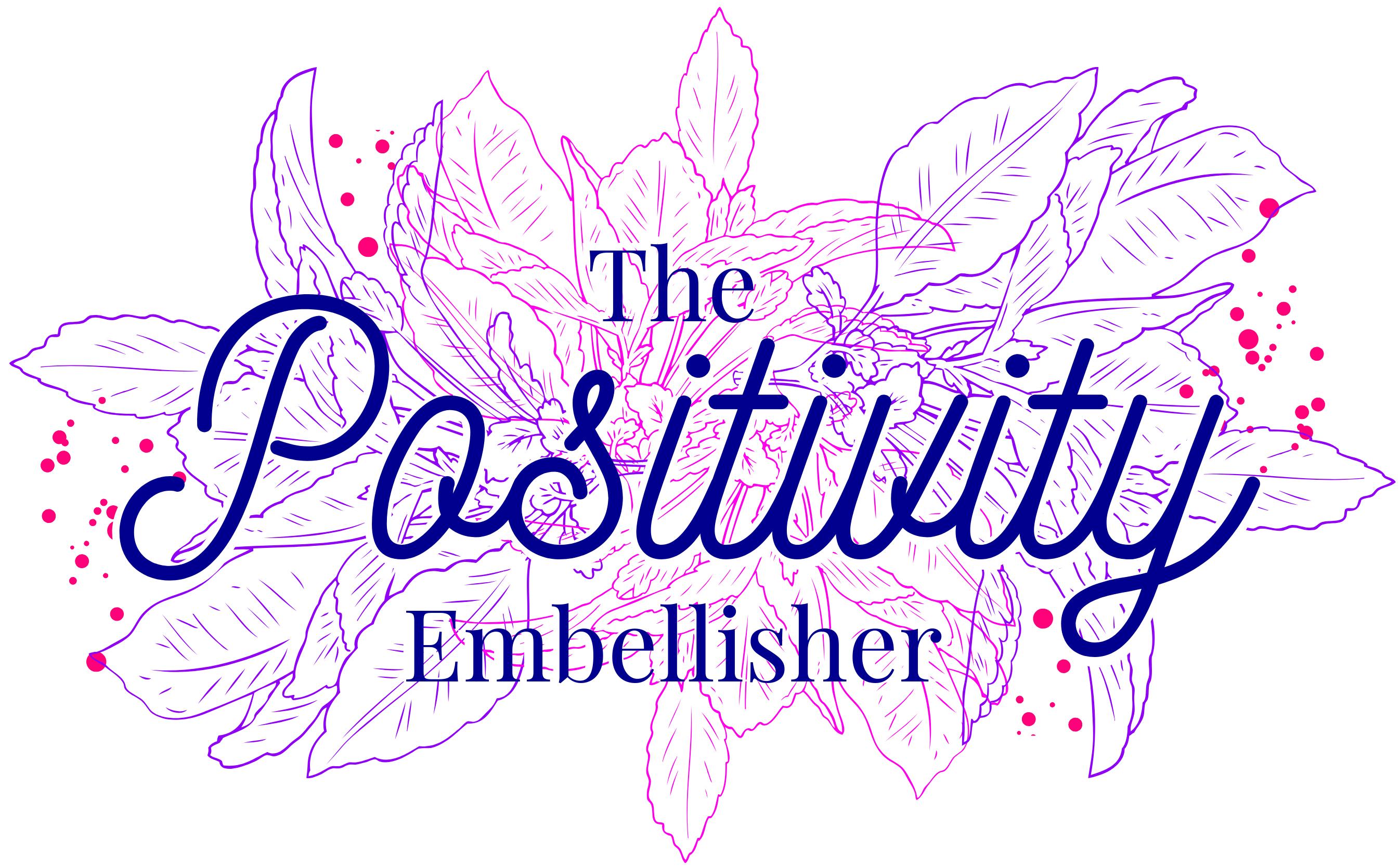 The Positivity Embellisher