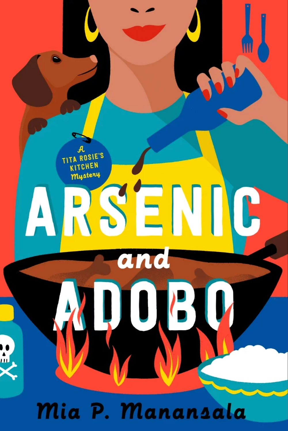 Arsenic and Adobe by Mia P. Manansala. Woman pouring liquid into a wok with wiener dog at her side.