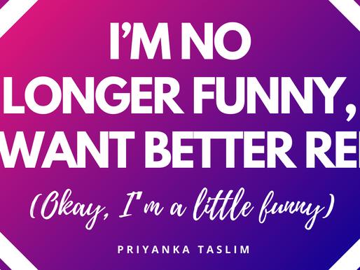 I'M NO LONGER FUNNY, I WANT BETTER REP (Okay, I'm a little funny)