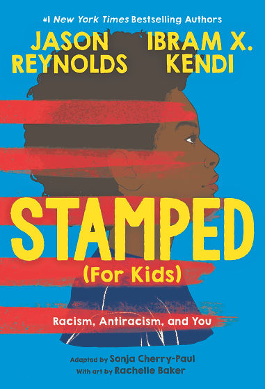 Stamped (For Kids): Racism, Antiracism, and You