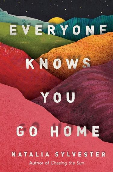 Everyone Knows You Go Home