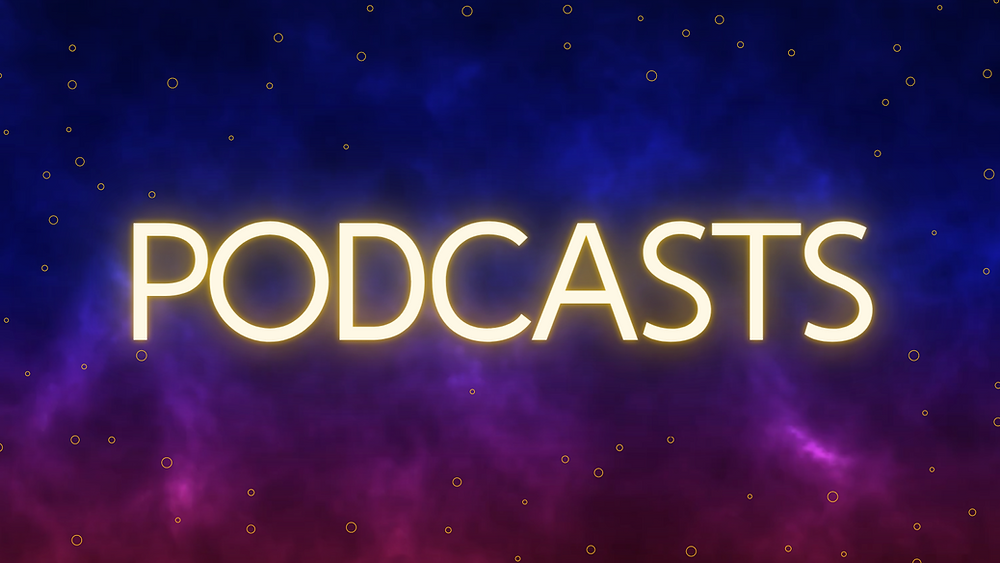 """Title card that says """"Podcasts"""" on a celestial blue/magenta background."""