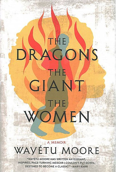 The Dragons, the Giant, the Women: A Memoir