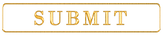 SUBMIT_BUTTON_GOLD_02_edited.png