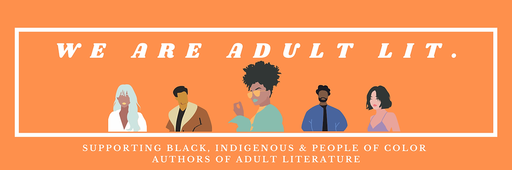 We Are Adult Lit. Orange banner with BIPOC people. Text: Supporting Black, Indigenous, and People of Color Authors of Adult Literature