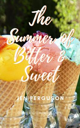 The Summer of Bitter & Sweet