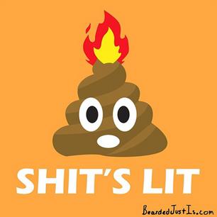 Shit's Lit.PNG