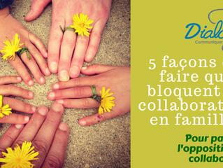5 façons de faire qui bloquent la collaboration en famille.