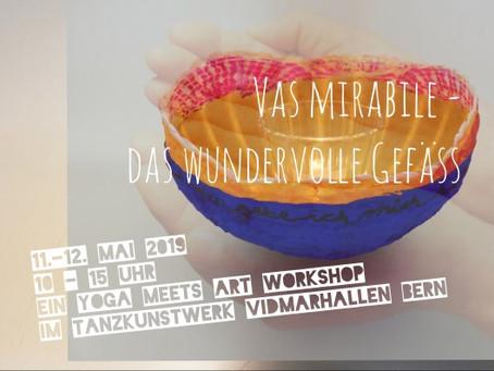 11.-12.Mai: Workshop Yoga meets Art Vas mirabile - das wundervolle Gefäss