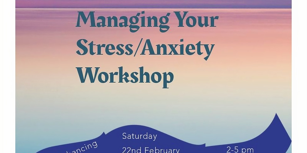 Managing Your Stress/Anxiety Workshop