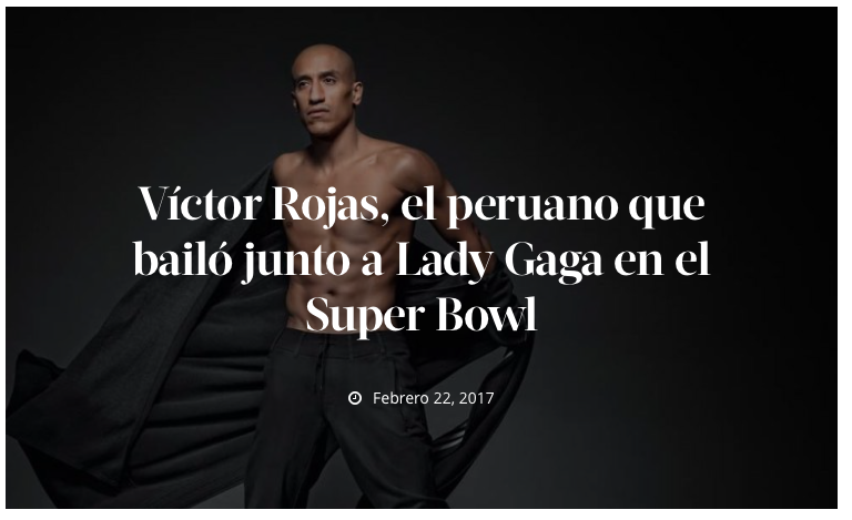 Check out the story in Cosas Peru written by Paloma Verano about Victor Rojas Journey from Lima, Peru to, United States and the Super Bowl 51 with Lady Gaga.