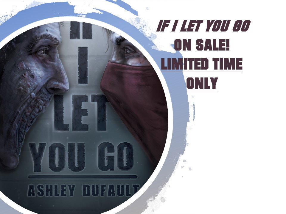 If I Let You Go by Ashley Dufault Black Friday Sale